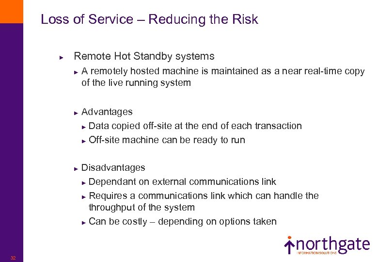 Loss of Service – Reducing the Risk ► Remote Hot Standby systems ► ►