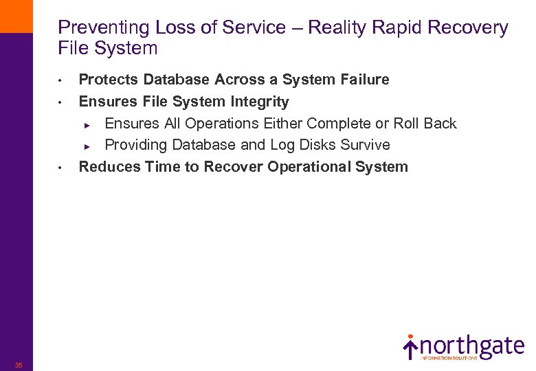 Preventing Loss of Service – Reality Rapid Recovery File System • • • 35
