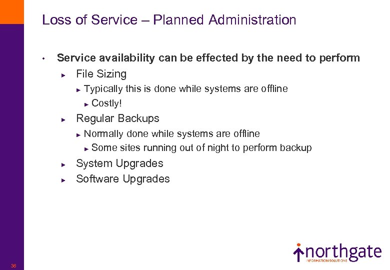 Loss of Service – Planned Administration • Service availability can be effected by the
