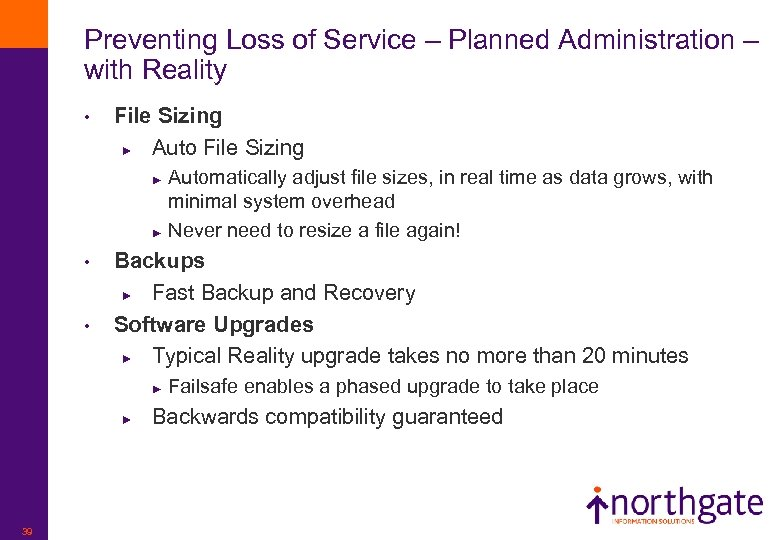 Preventing Loss of Service – Planned Administration – with Reality • File Sizing ►