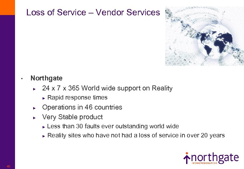 Loss of Service – Vendor Services • Northgate ► 24 x 7 x 365