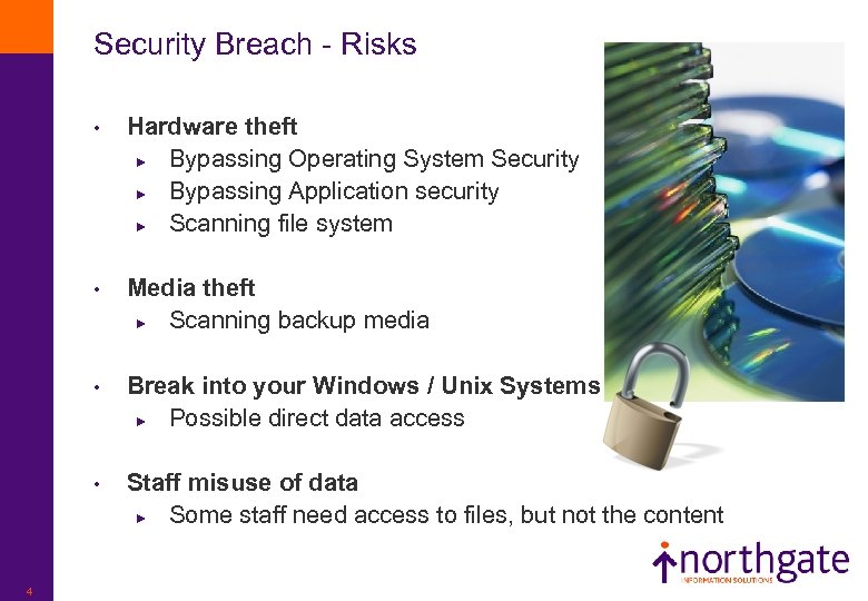 Security Breach - Risks • • Media theft ► Scanning backup media • Break