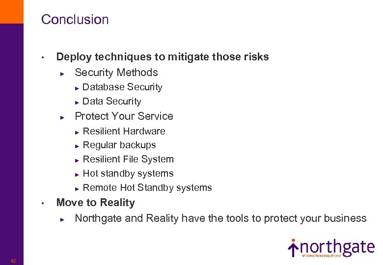 Conclusion • Deploy techniques to mitigate those risks ► Security Methods Database Security ►