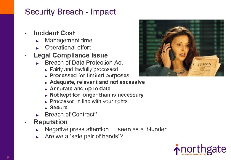 Security Breach - Impact • Incident Cost ► ► • Management time Operational effort