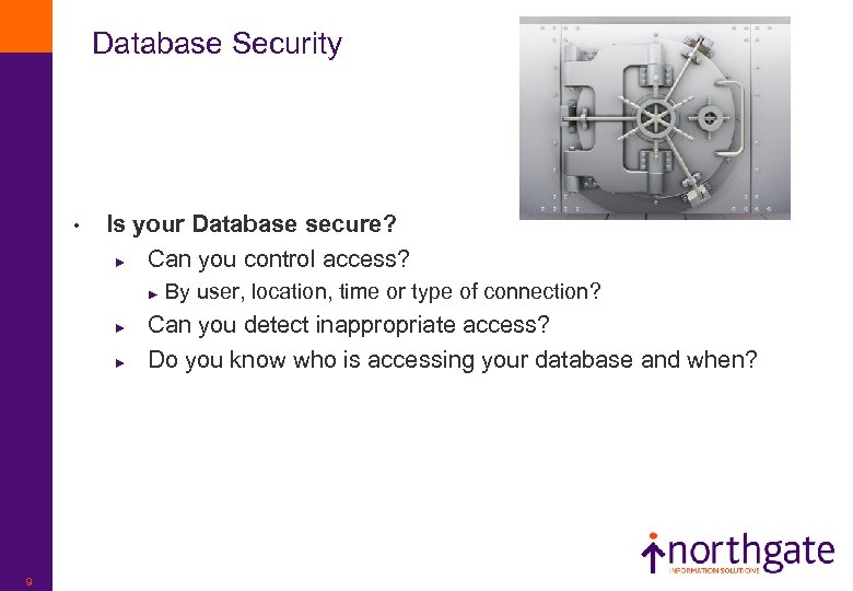 Database Security • Is your Database secure? ► Can you control access? ► ►