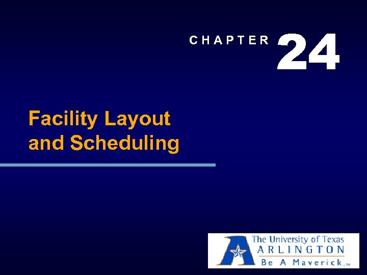 CHAPTER Facility Layout and Scheduling 24