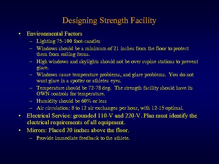 Designing Strength Facility • Environmental Factors – Lighting 75 -100 foot-candles – Windows should