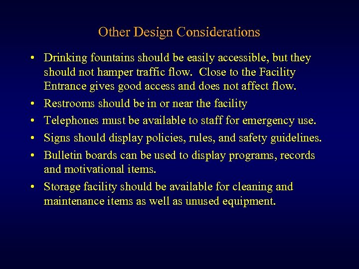 Other Design Considerations • Drinking fountains should be easily accessible, but they should not