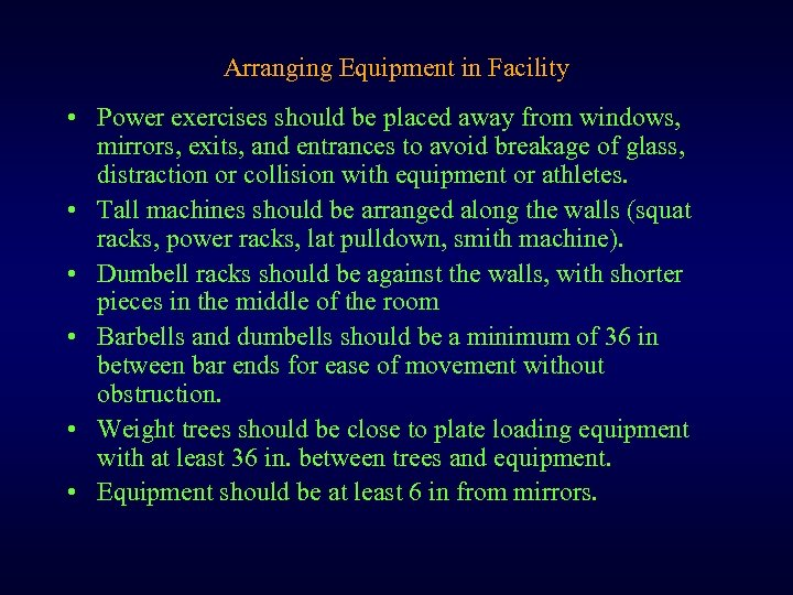 Arranging Equipment in Facility • Power exercises should be placed away from windows, mirrors,