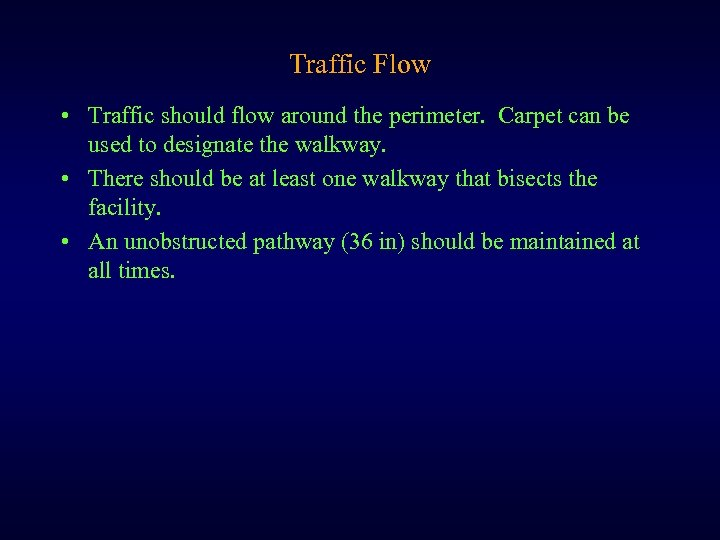 Traffic Flow • Traffic should flow around the perimeter. Carpet can be used to