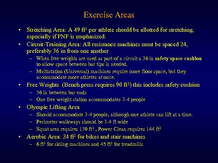 Exercise Areas • Stretching Area: A 49 ft 2 per athlete should be allotted
