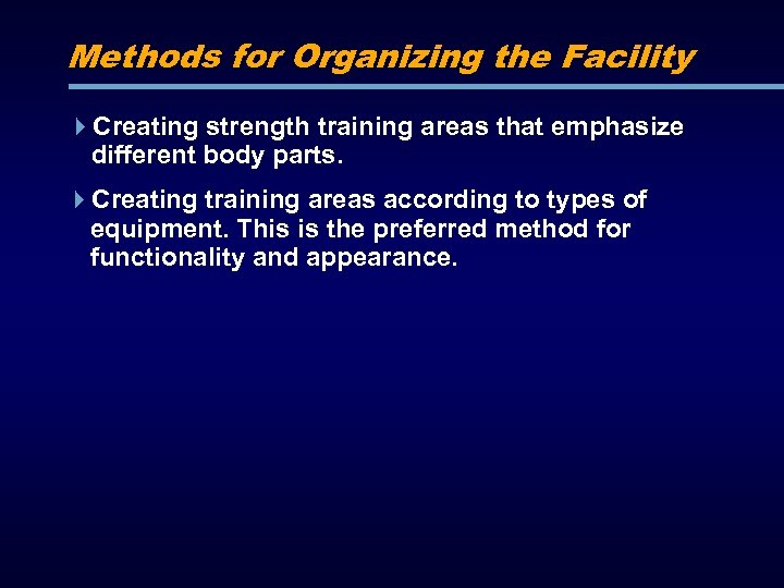 Methods for Organizing the Facility Creating strength training areas that emphasize different body parts.