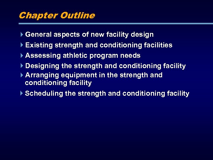 Chapter Outline General aspects of new facility design Existing strength and conditioning facilities Assessing
