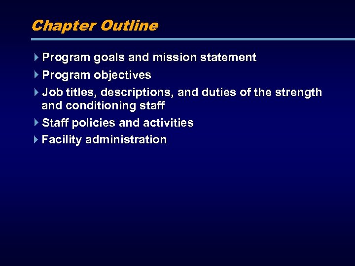 Chapter Outline Program goals and mission statement Program objectives Job titles, descriptions, and duties