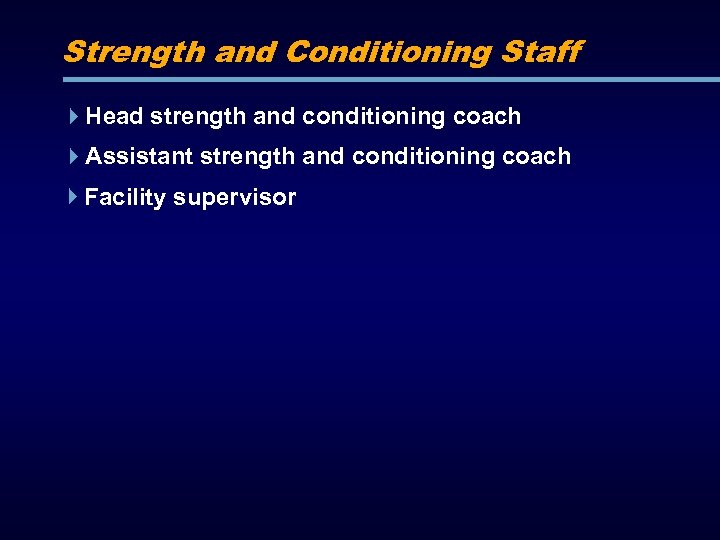 Strength and Conditioning Staff Head strength and conditioning coach Assistant strength and conditioning coach