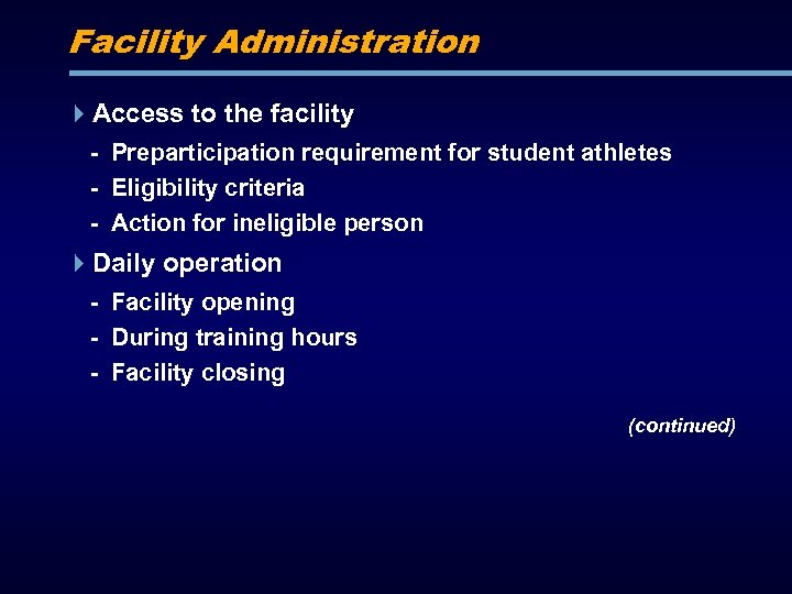 Facility Administration Access to the facility - Preparticipation requirement for student athletes - Eligibility