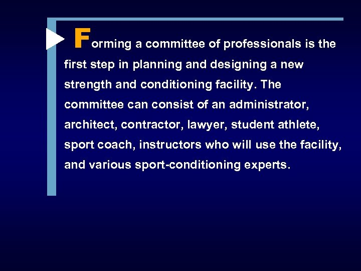 Forming a committee of professionals is the first step in planning and designing