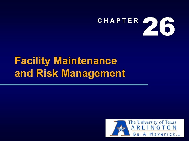 CHAPTER Facility Maintenance and Risk Management 26