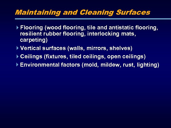 Maintaining and Cleaning Surfaces Flooring (wood flooring, tile and antistatic flooring, resilient rubber flooring,