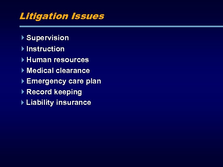 Litigation Issues Supervision Instruction Human resources Medical clearance Emergency care plan Record keeping Liability