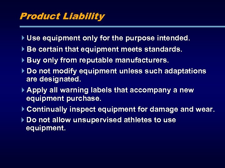 Product Liability Use equipment only for the purpose intended. Be certain that equipment meets