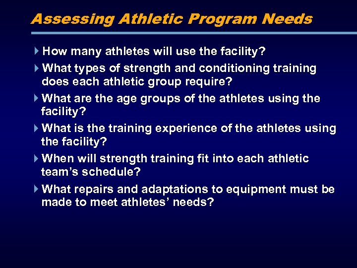 Assessing Athletic Program Needs How many athletes will use the facility? What types of