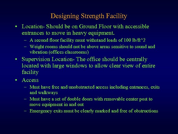 Designing Strength Facility • Location- Should be on Ground Floor with accessible entrances to