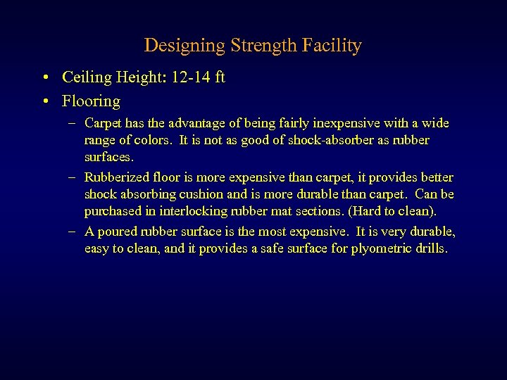 Designing Strength Facility • Ceiling Height: 12 -14 ft • Flooring – Carpet has