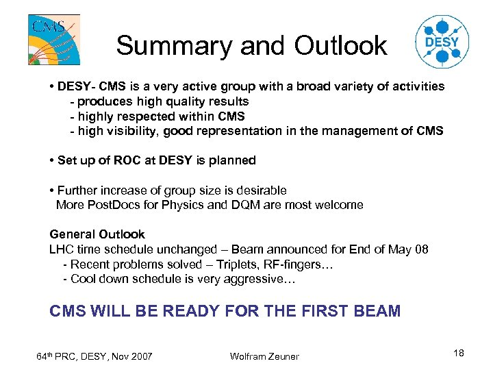 Summary and Outlook • DESY- CMS is a very active group with a broad