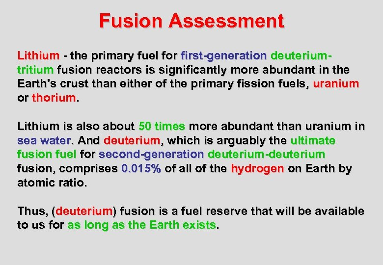 Fusion Assessment Lithium - the primary fuel for first-generation deuteriumtritium fusion reactors is significantly