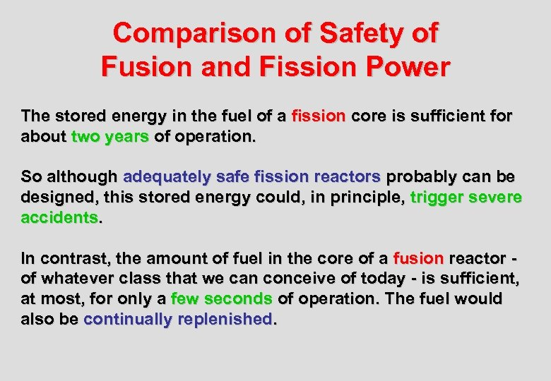 Comparison of Safety of Fusion and Fission Power The stored energy in the fuel