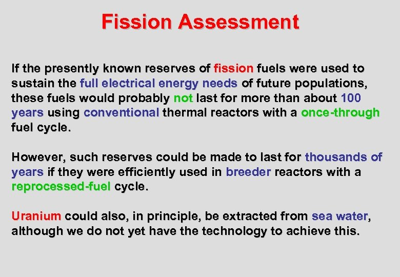 Fission Assessment If the presently known reserves of fission fuels were used to sustain