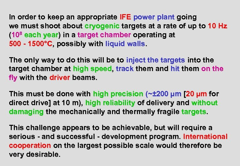 In order to keep an appropriate IFE power plant going we must shoot about