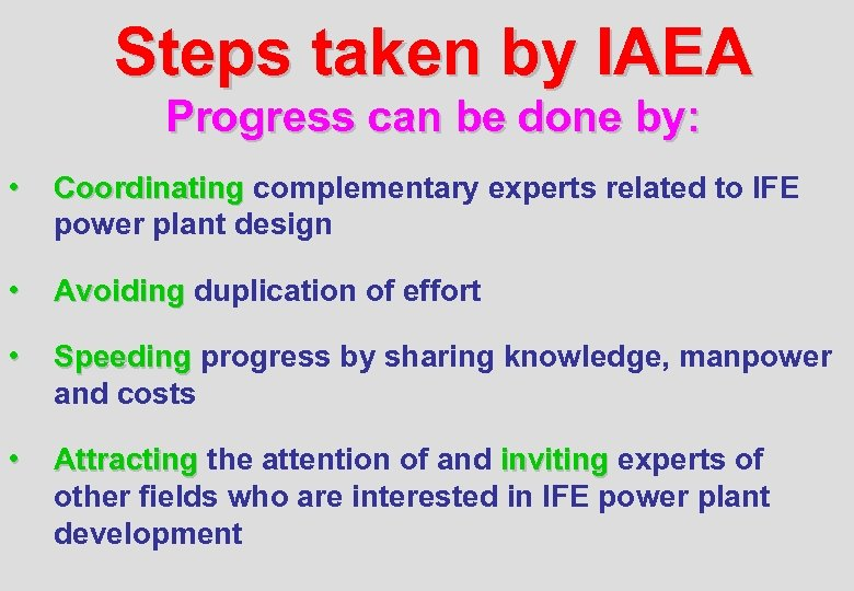 Steps taken by IAEA Progress can be done by: • Coordinating complementary experts related