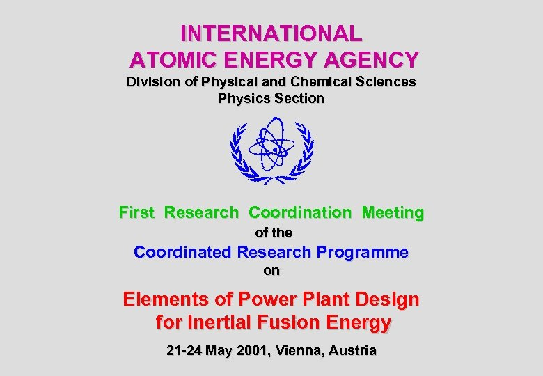 INTERNATIONAL ATOMIC ENERGY AGENCY Division of Physical and Chemical Sciences Physics Section First Research