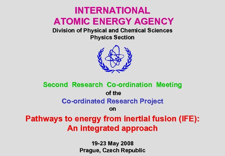 INTERNATIONAL ATOMIC ENERGY AGENCY Division of Physical and Chemical Sciences Physics Section Second Research