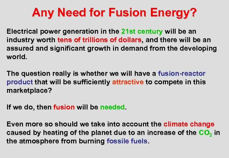 Any Need for Fusion Energy? Electrical power generation in the 21 st century will