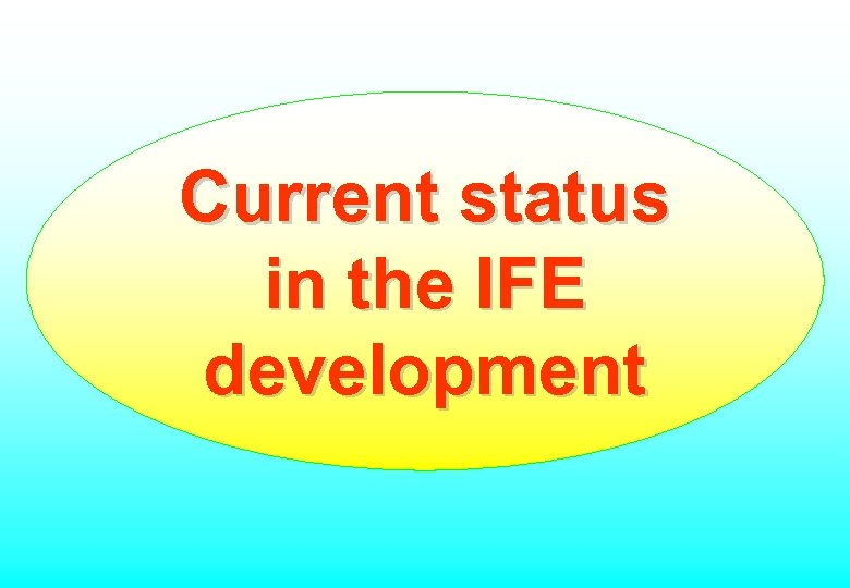 Current status in the IFE development
