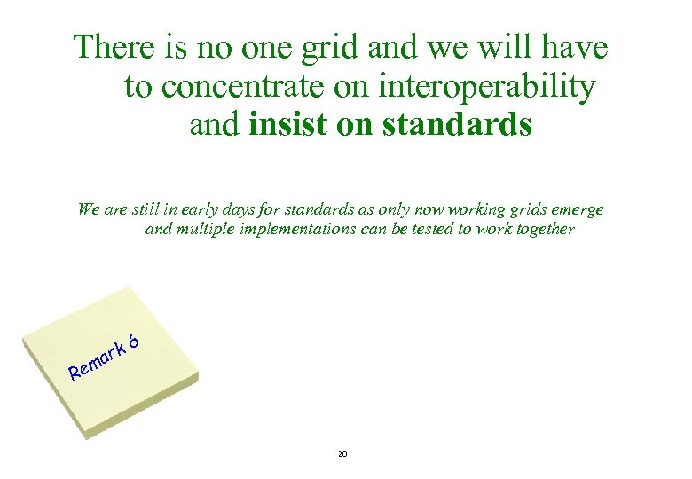 There is no one grid and we will have to concentrate on interoperability and