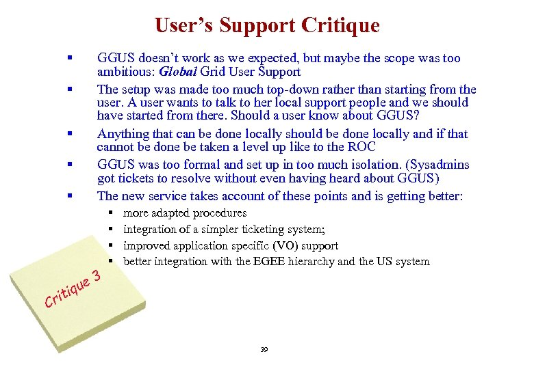 User's Support Critique § § § C e iqu rit GGUS doesn't work as