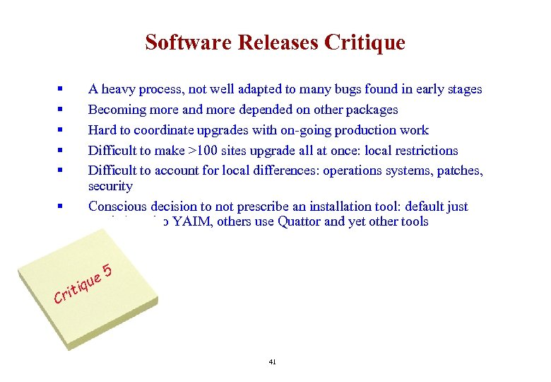 Software Releases Critique § § § A heavy process, not well adapted to many