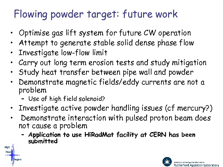 Flowing powder target: future work • • • Optimise gas lift system for future