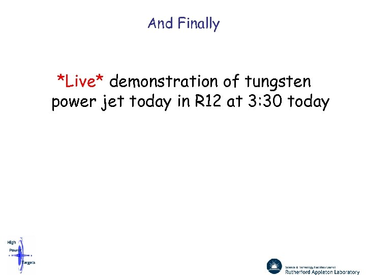 And Finally *Live* demonstration of tungsten power jet today in R 12 at 3:
