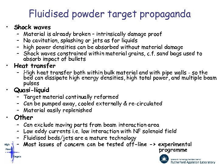 Fluidised powder target propaganda • Shock waves – – Material is already broken –