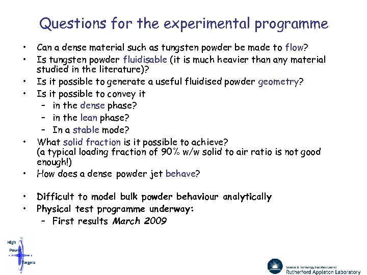 Questions for the experimental programme • • Can a dense material such as tungsten