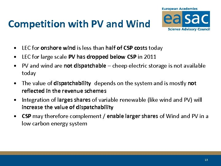 Competition with PV and Wind • LEC for onshore wind is less than half