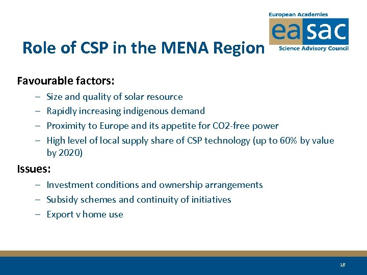 Role of CSP in the MENA Region Favourable factors: – – Size and quality