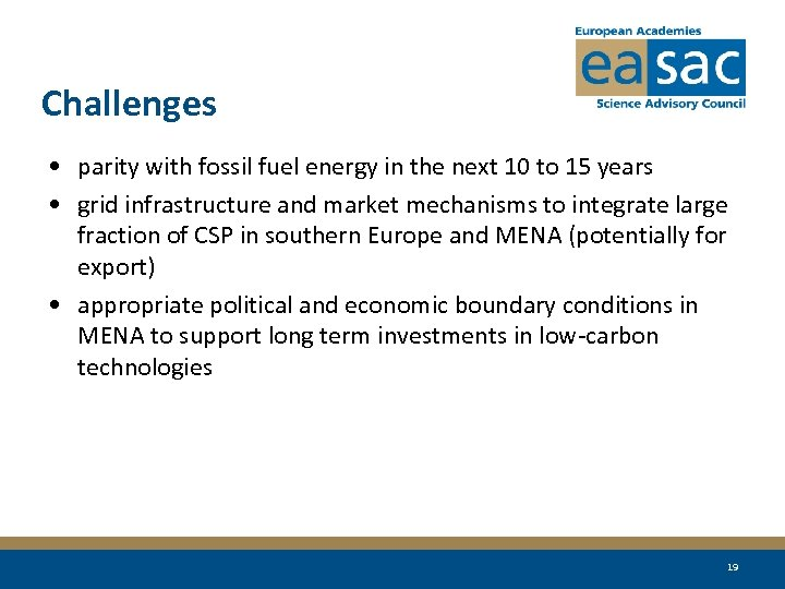 Challenges • parity with fossil fuel energy in the next 10 to 15 years