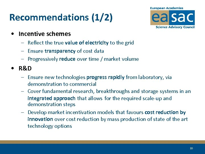 Recommendations (1/2) • Incentive schemes – Reflect the true value of electricity to the