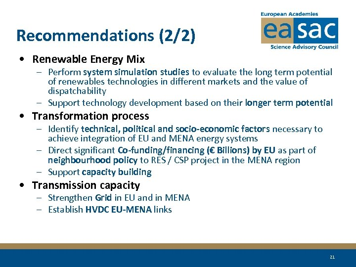 Recommendations (2/2) • Renewable Energy Mix – Perform system simulation studies to evaluate the